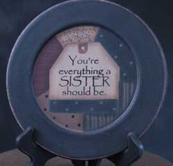 You're Everything Sister Plate