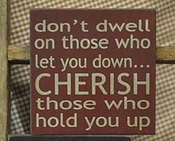 Cherish Those Who Hold You Up Sign