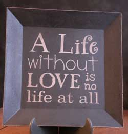 Life Without Love Square Plate