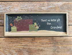 There's No Better Gift Than Grandma Tray