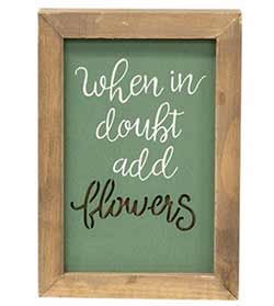 Add Flowers Framed Wood Sign