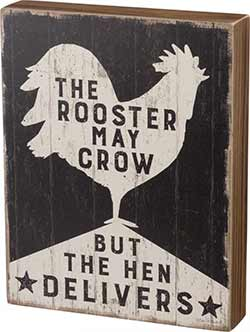 The Hen Delivers Box Sign