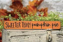 Sweeter Than Pumpkin Pie Shelf Sitter