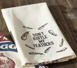 Don't Ruffle My Feathers Dishtowel
