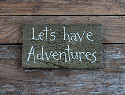 Let's Have Adventures Sign