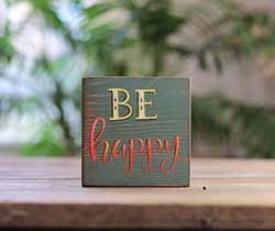 Be Happy Shelf Sitter Sign