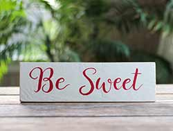 Be Sweet Wood Sign