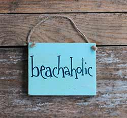 Beachaholic Wood Sign
