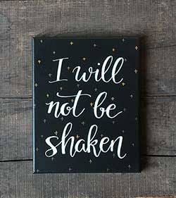 I Will Not Be Shaken - Hand Lettered Canvas Painting