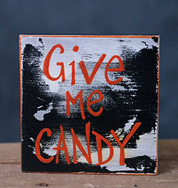Give Me Candy Shelf Sitter Sign