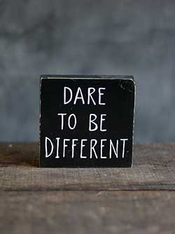 Dare to Be Different Shelf Sitter Sign
