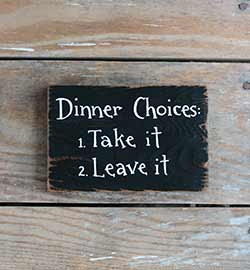Dinner Choices Wood Sign