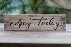 Enjoy Today Hand Lettered Wood Sign