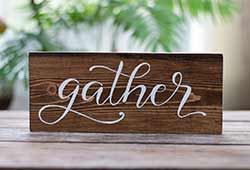 Gather Wood Sign (Custom Color)