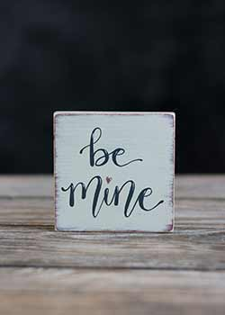 Be Mine Shelf Sitter Sign - Beige, Mauve, & Charcoal