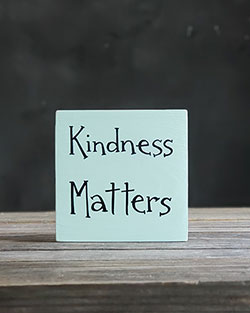 Kindness Matters Shelf Sitter Sign