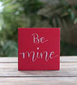 Be Mine Shelf Sitter Sign