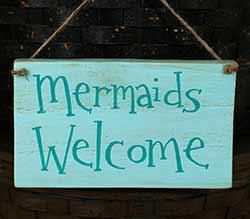 Mermaids Welcome Wood Sign