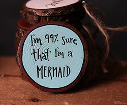 Sure I'm A Mermaid Hand-Lettered Wood Slice Ornament (Personalized)