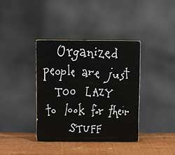 Organized People Are Lazy Shelf Sitter Sign