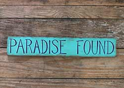 Paradise Found Wood Sign