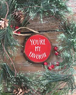 You're My Favorite Wood Slice Ornament (Personalized)