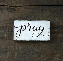 Pray Distressed Wood Sign