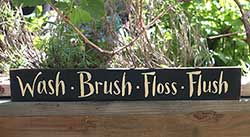 Wash, Brush, Floss, Flush Wood Sign (Custom Color)