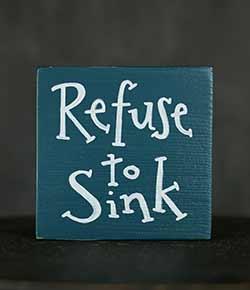 Refuse to Sink Shelf Sitter Sign