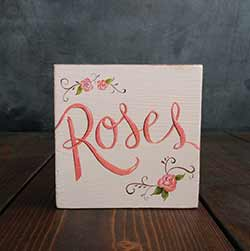 Roses Hand Painted Shelf Sitter Sign