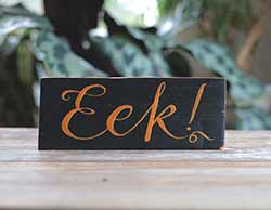 Eek Wooden Sign