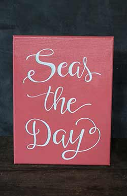 Seas the Day - Hand Lettered Canvas Painting