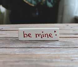 Be Mine Mini Stick Sign