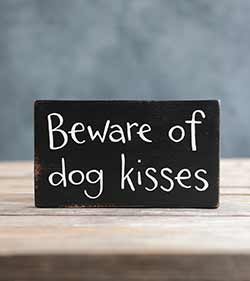 Beware of Dog Kisses Sign