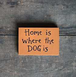 Home is Where the Dog (or Cat) Is Shelf Sitter Sign