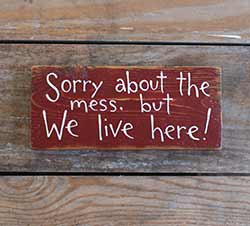 Sorry About the Mess Wood Sign (Colors available)