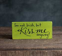 I'm Not Irish Shelf Sitter Sign