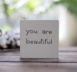 You Are Beautiful Shelf Sitter Sign